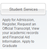Student Services: Apply for Admission, Register, Request an Official Transcript. View your Academic Records and Financial Aid Information. Apply to Graduate