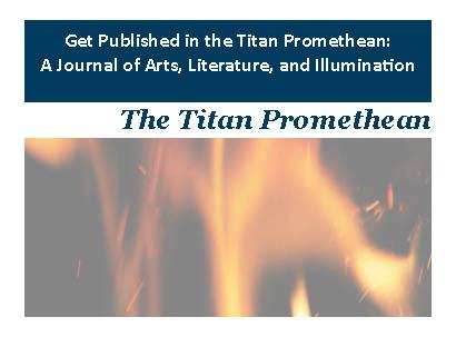 Get Published in The Titan Promethean